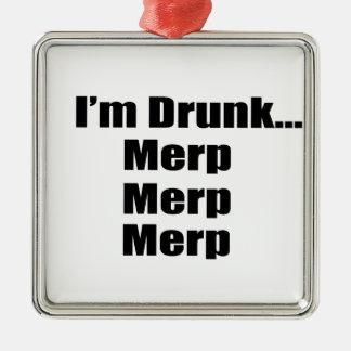 """""""私はです飲まれた… Merp、Merp、Merp """" メタルオーナメント"""