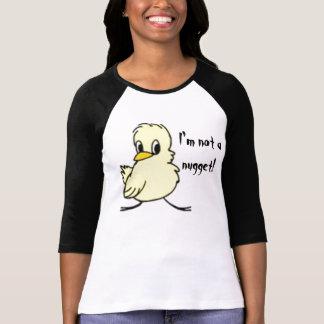 """""""私はではないですナゲット"""" Tシャツ"""