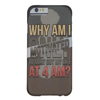 私はなぜ4 AMだけで意欲を起こさせますか。 BARELY THERE iPhone 6 ケース