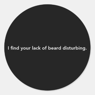 私はひげの妨害のあなたの欠乏を見つけます ラウンドシール