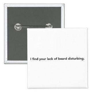 私はひげの妨害のあなたの欠乏を見つけます 5.1CM 正方形バッジ
