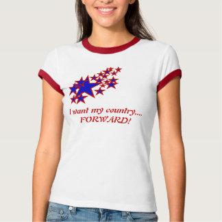 私はほしいと思います私の国が….前方! Tシャツ