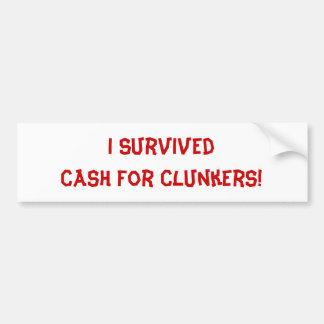 私はぽんこつのための現金を生き延びました! バンパーステッカー