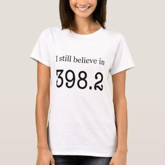 """私はまだ398.2""""で信じますおとぎ話"""" Tシャツ"""