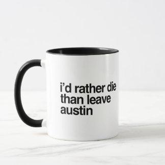 私はむしろよりオースティン都市を去るために死にます マグカップ