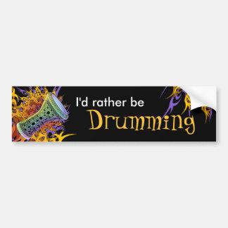 私はむしろステッカーをドラムをたたいていました バンパーステッカー