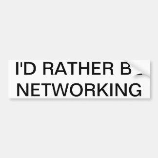 私はむしろネットワーキングです バンパーステッカー