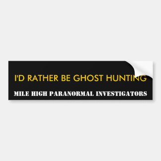 私はむしろ幽霊の狩り、バンパーステッカーです バンパーステッカー