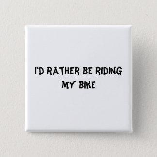 私はむしろ私のバイクに乗っていました 缶バッジ