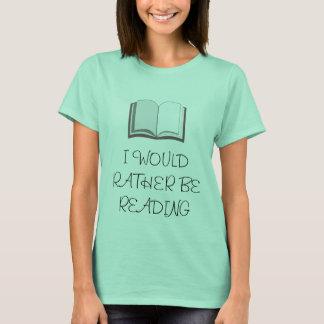 私はむしろ読んでいました Tシャツ