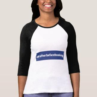 私はむしろFacebookingです!!  女性の3/4本の袖 Tシャツ