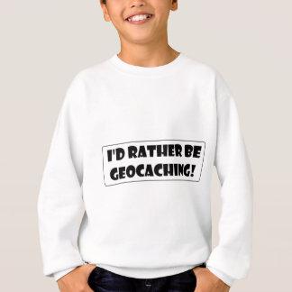 私はむしろGeocachingです! スウェットシャツ
