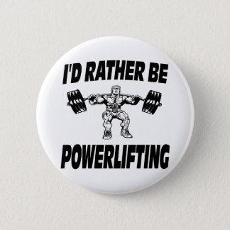 私はむしろPowerliftingの重量挙げです 缶バッジ