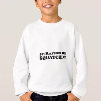 私はむしろSquatchin -衣服です スウェットシャツ