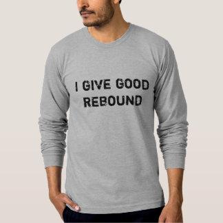 私はよい反動を与えます Tシャツ