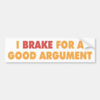 私はよい議論のためにブレーキがかかります バンパーステッカー