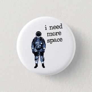 私はより多くの宇宙の宇宙飛行士を必要とします 3.2CM 丸型バッジ
