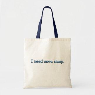 私はより多くの睡眠を必要とします トートバッグ