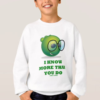 私はより多くを知っています(緑の外国の表現) スウェットシャツ