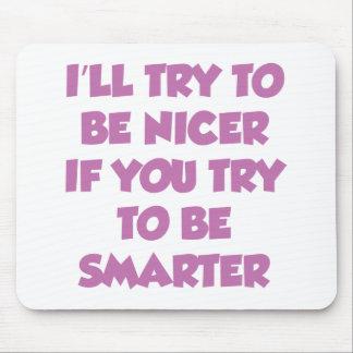 私はより頭が切れるであることを試みればニースであることを試みます マウスパッド