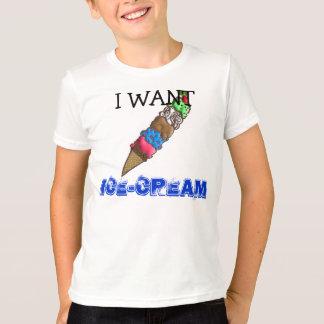 私はアイスクリームがほしいと思います Tシャツ