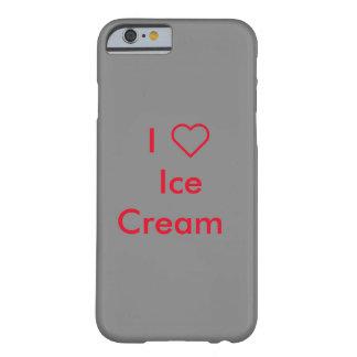 私はアイスクリームのiPhone 6/6sの場合を愛します Barely There iPhone 6 ケース