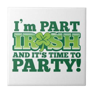 私はアイルランド語部分であり、それはパーティを楽しむ時間です タイル