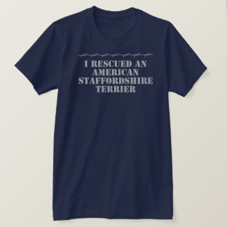 私はアメリカ(犬)スタッフォードテリア暗いTを救助しました Tシャツ