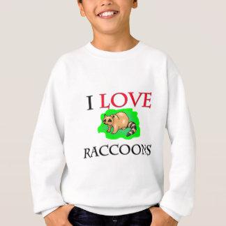 私はアライグマを愛します スウェットシャツ