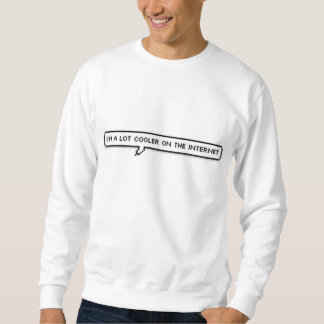 私はインターネットのワイシャツでよりクールです スウェットシャツ