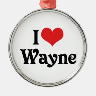 私はウェインを愛します メタルオーナメント