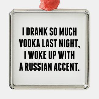 私はウォッカを昨晩そんなに飲みました メタルオーナメント