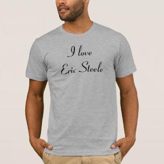 私はエリックSteeleを愛します Tシャツ