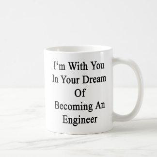私はエンジニアになることのあなたの夢のあなたとあります コーヒーマグカップ