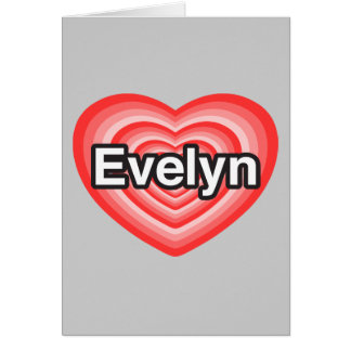 私はエヴァリンを愛します。 私はエヴァリン愛します。 ハート カード