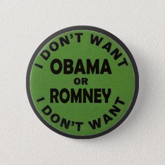 私はオバマかRomneyがほしいと思いません 5.7cm 丸型バッジ