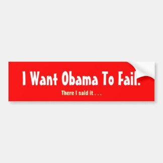 私はオバマに失敗してほしいです バンパーステッカー