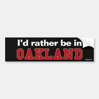 私はオークランドにむしろいます バンパーステッカー