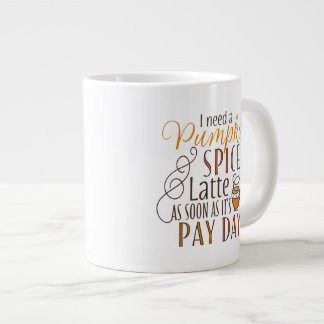 私はカボチャスパイスのラテを必要とします ジャンボコーヒーマグカップ
