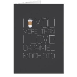 私はカラメルMachiattoよりもっと愛します カード