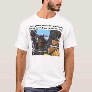 私はクリスマスのためのgettingのnuttinではないです tシャツ