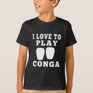 私はコンガを演奏することを愛します Tシャツ