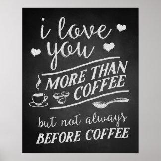 私はコーヒーの前にコーヒーよりもっとない愛します ポスター