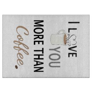 私はコーヒーよりもっと愛します カッティングボード