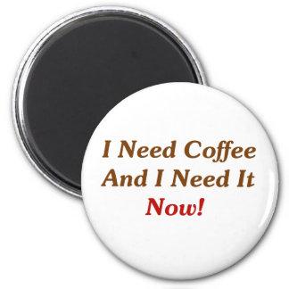 私はコーヒーを必要とし、それを今必要とします! マグネット