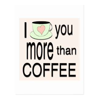 私はコーヒー郵便はがきよりもっと愛します ポストカード