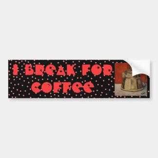 私はコーヒー-バンパーステッカーのために壊れます バンパーステッカー