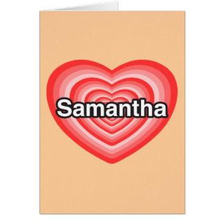 私はサマンサを愛します。 私はサマンサ愛します。 ハート カード