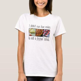 私はサラダのために走りませんでした Tシャツ