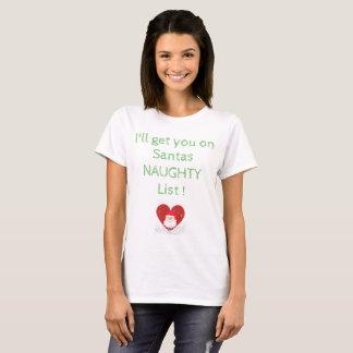 私はサンタのいけないリストの得ます Tシャツ